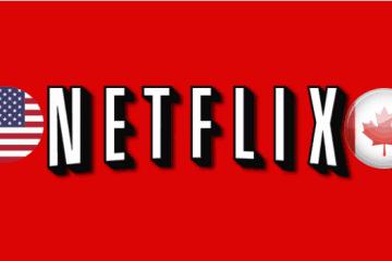 Como assistir a Netflix dos EUA no Canadá