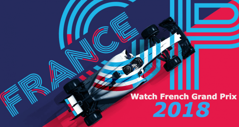 Watch French Grand Prix 2018