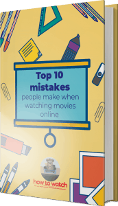 Top-10-mistakes-people-make-when-watching-movies-online-(by-How-To.Watch)